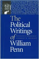 The Political Writings of William Penn ebook by William Penn