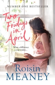 Two Fridays in April ebook by Roisin Meaney