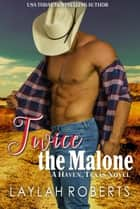 Twice the Malone - Haven, #10 ebook by
