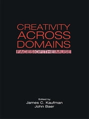 Creativity Across Domains - Faces of the Muse ebook by James C. Kaufman,John Baer