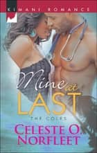 Mine at Last (Mills & Boon Kimani) (The Coles, Book 5) ebook by Celeste O. Norfleet