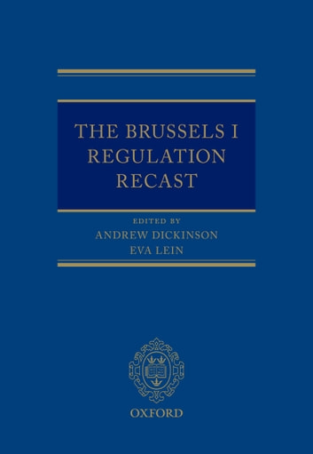 The Brussels I Regulation Recast ebook by Andrew Dickinson,Eva Lein