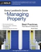Every Landlord's Guide to Managing Property ebook by Michael Boyer, Attorney