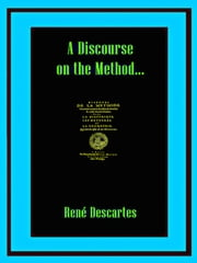 A Discourse on the Methods... ebook by Rene Descartes