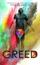 GREED - Book Two of The Seven Deadly Series ebook by Fisher Amelie