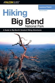 Hiking Big Bend National Park ebook by Laurence Parent