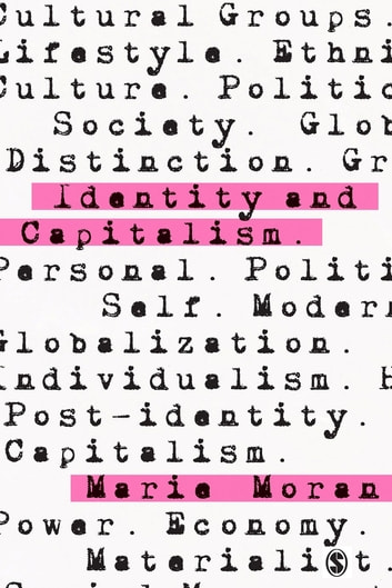 Identity and Capitalism ebook by Marie Moran