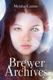 Brewer Archives ebook by Meisha Camm