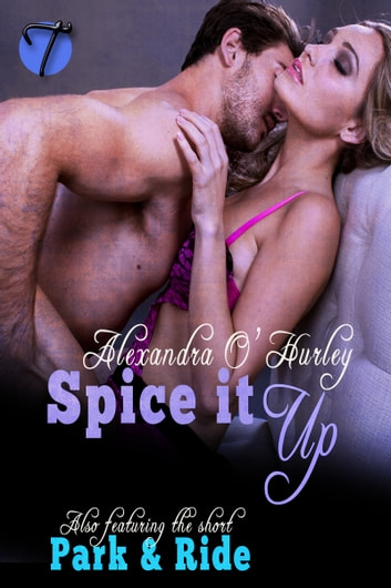 Spice It Up (Featuring Park and Ride) ebook by Alexandra O'Hurley