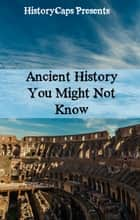 Ancient History You Might Not Know ebook by Ross Slane, Fergus Mason, Jennifer Warner