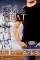 Black Heat ebook by Ruby Laska