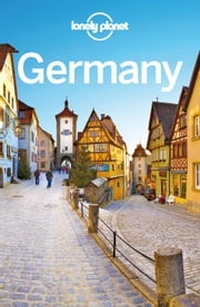 Lonely Planet Germany ebook by Lonely Planet,Andrea Schulte-Peevers,Kerry Christiani,Marc Di Duca,Anthony Haywood,Daniel Robinson,Ryan Ver Berkmoes