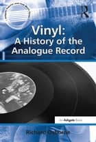 Vinyl: A History of the Analogue Record ebook by Richard Osborne