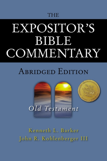 The Expositor's Bible Commentary - Abridged Edition: Old Testament eBook by Kenneth L. Barker,John R. Kohlenberger III