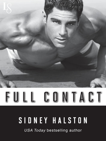 Full Contact - A Worth the Fight Novel ebook by Sidney Halston