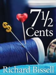 7 1/2 Cents ebook by Richard Bissell