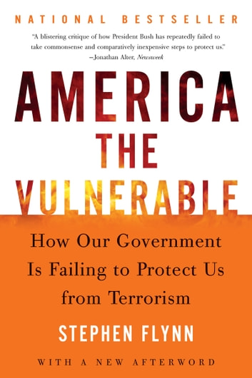 America the Vulnerable - Struggling to Secure the Homeland ebook by Stephen Flynn