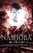 Nashoba - La malédiction Tsigane, T4 eBook by Pierrette Lavallée