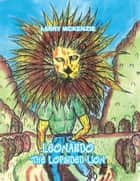 LEONARDO THE LOPSIDED LION ebook by LARRY MCKENZIE