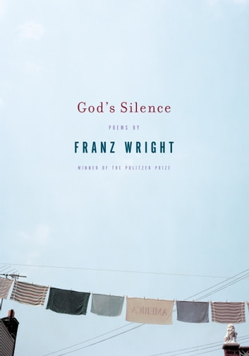 God's Silence ebook by Franz Wright