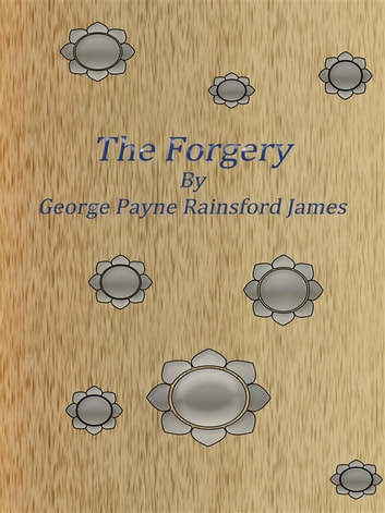 The Forgery ebook by George Payne Rainsford James