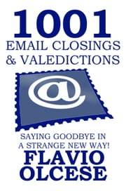 1001 Email Closings & Veledictions ebook by Flavio Olcese