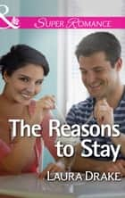 The Reasons to Stay (Mills & Boon Superromance) 電子書 by Laura Drake