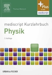 mediscript Kurzlehrbuch Physik ebook by Thomas Wenisch,Graphik & Text Studio
