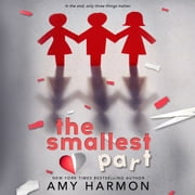 Smallest Part, The audiobook by Amy Harmon