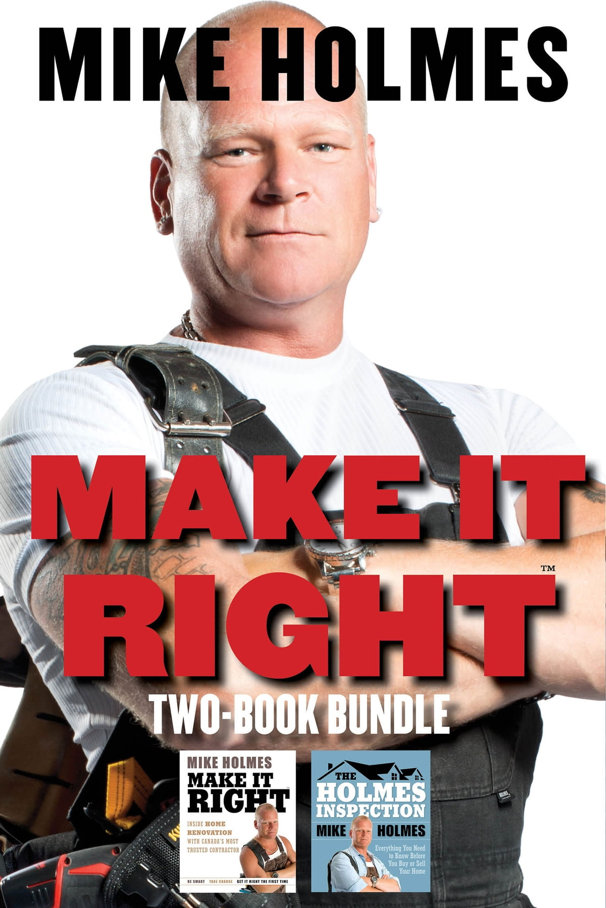 Get What Done Make It Right How You >> Make It Right Two Book Bundle E Kitap Mike Holmes Rakuten Kobo