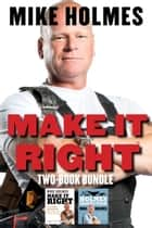 Make It Right Two-Book Bundle - Make It Right and The Holmes Inspection ebook by Mike Holmes