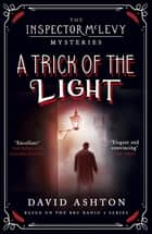 A Trick of the Light - An Inspector McLevy Mystery 3 ebook by David Ashton