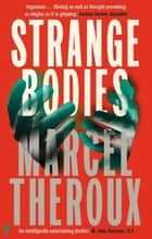 Strange Bodies eBook by Marcel Theroux