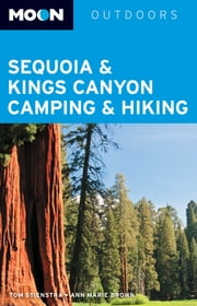 Moon Sequoia & Kings Canyon Camping & Hiking ebook by Tom Stienstra,Ann Marie Brown