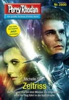 Perry Rhodan 2800: Zeitriss (Heftroman) ebook by Michelle Stern
