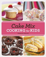 Cake Mix Cooking for Kids ebook by Stephanie Ashcraft