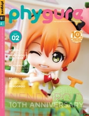 Phygure® No.9 Special Issue 02: Nendoroid 10th Anniversary Edition - The Figure Photography E-Magazine ebook by Nico Cardenas