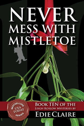 Never Mess with Mistletoe ebook by Edie Claire