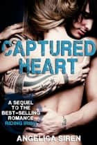 Captured Heart ebook by Angelica Siren
