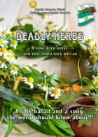 Deadly herbs - A song with notes and text and a folk ballad ebook by Ivanka Ivanova Pietrek