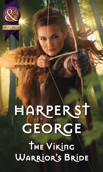 The Viking Warrior's Bride (Mills & Boon Historical) (Viking Warriors, Book 4) ebook by Harper St. George