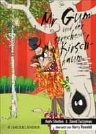 Mr Gum und der sprechende Kirschbaum ebook by Andy Stanton, Harry Rowohlt, David Tazzyman