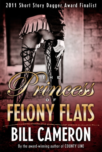 The Princess of Felony Flats ebook by Bill Cameron