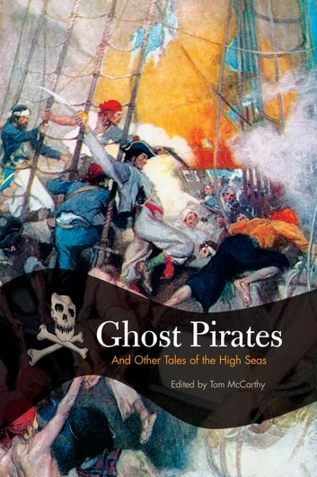Ghost Pirates - And Other Tales Of The High Seas ebook by