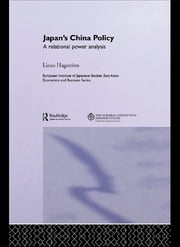 Japan's China Policy - A Relational Power Analysis ebook by Linus Hagström