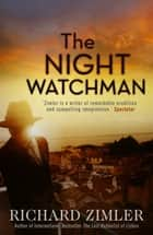 The Night Watchman ebook by Richard Zimler