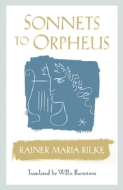 Sonnets to Orpheus ebook by Willis Barnstone,Rainer Maria Rilke