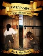 Davey's Siege (A Siege of Derry story) ebook by Jack Scoltock