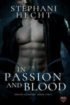 In Passion and Blood ebook by Stephani Hecht