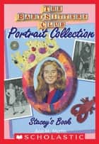 Stacey's Book (The Baby-Sitters Club Portrait Collection) ebook by Ann M. Martin